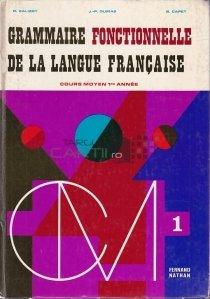 Grammaire fonctionnelle de la langue francaie / Gramatica functionala a limbii franceze