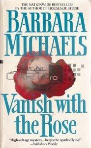 Vanish with the Rose / Disparuta cu trandafirul