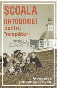 Scoala Ortodoxiei pentru incepatori