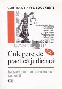 Culegere de practica judiciara in materie de litigii de munca