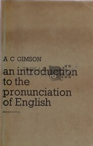 An introduction to the Pronunciation of English / O introducere in pronuntia limbii engleze