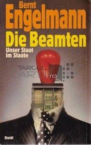 Die Beamten / Oficialii. Statul nostru in stat