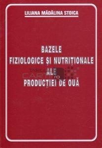 Bazele fiziologice si nutritionale ale productiei de oua