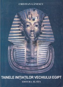 Tainele initiatilor vechiului Egipt
