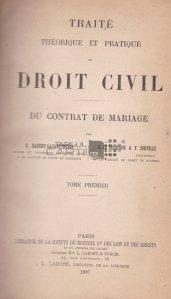 Traite theoretique et pratique de Droit Civil / Tratat teoretic si practic de Drept Civil; din contractul de casatorie