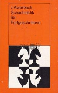 Schachtaktik fur Fortgeschrittene / Sah tactici pentru jucatorii avansati