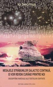 Mesajele strabunilor galactici continua, ei vor reveni curand printre noi