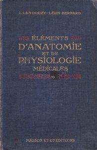 Elements d'anatomie et de physiologie medicales / Elemente de anatomie si fiziologie medicală