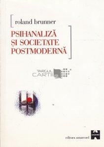 Psihanaliza si societate postmoderna