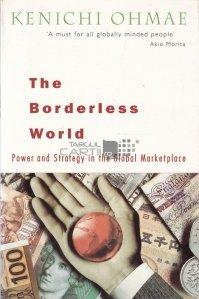The borderless world / Lumea fara frontiere. Putere si strategie in economia interconectata