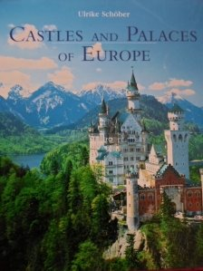 Castles and palaces of Europe / Castele si palate ale Europei