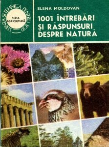 1001 intrebari si raspunsuri despre natura