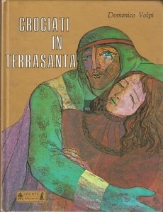 Crociati in Terrasanta / Cruciati in tara sfanta