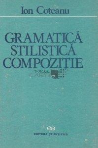 Gramatica. Stlistica. Compozitie