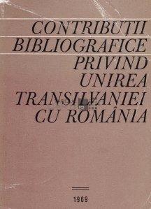 Contributii bibliografice privind unirea Transilvaniei cu Romania