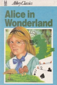 Alice in Wonderland / Alice in Tara Minunilor