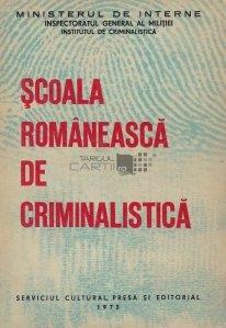 Scoala romaneasca de criminalistica
