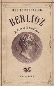 Berlioz et l'Europe Romantique / Berlioz si Europa romantica