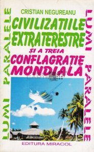 Civilizatiile extraterestre si a treia conflagratie mondiala
