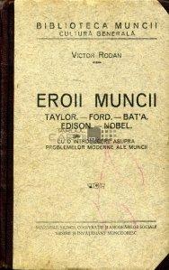 Eroii Muncii: Taylor, Ford, Bat'a, Edison, |Nobel