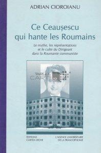 Ce Ceausescu qui hante les Roumains / Acest Ceausescu care ii bantuie pe romani