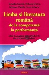 Limba si literatura romana de la competenta la performanta