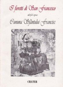 I fioretti di San Francesco, altfel spus: Cununa Sfantului Francisc