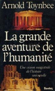 La grande aventure de l'humanite / Marea aventura a umanitatii