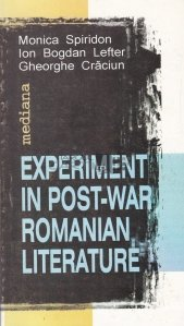 Experiment in post-war romanian literature / Experimentul in literatura romana postbelica