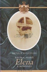 Regina-mama Elena a Romaniei