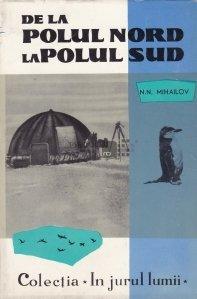 De la Polul Nord la Polul Sud