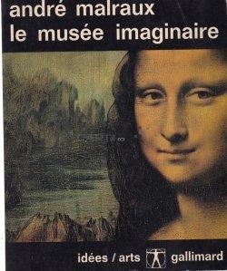 Le musee imaginaire / Muzeul imaginar