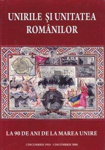 Unirile si unitatea romanilor la 90 de ani de la Marea Unire