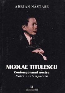 Nicolae Titulescu. Contemporanul nostru