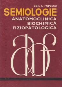 Semiologie anatomoclinica, biochimica, fiziopatologica 1