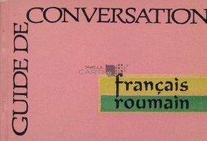 Guide de conversation francais-roumain / Ghid de conversatie francez-roman