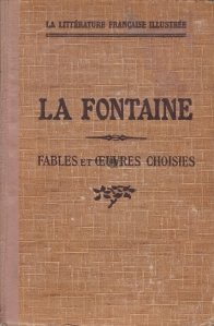 Fables et oeuvres choisies / Fabule si lucrari alese