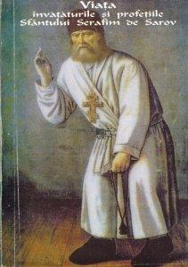 Viata, invataturile si profetiile Sfantului Serafim de Sarov