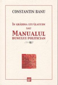 In gradina lui Glaucon sau manualul bunului politician