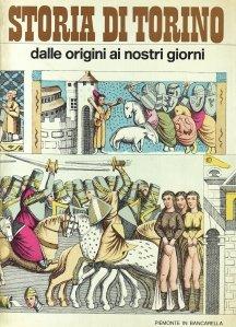 Storia di Torino, dalle origini ai nostri giorni, Vol. 1 / Istoria orasului Torino, de la origini pana in zilele noastre.