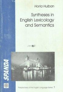 Syntheses in english lexicology and semantics / Sinteze in lexicologie si semantica engleza