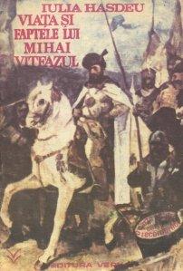 Viata si faptele lui Mihai Viteazul