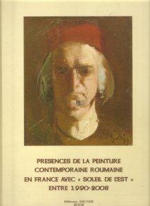 """Presences De La Peinture Contemporaine Roumaine En France Avec """" Soleil De L'Est"""" Entre 1990-2008"""