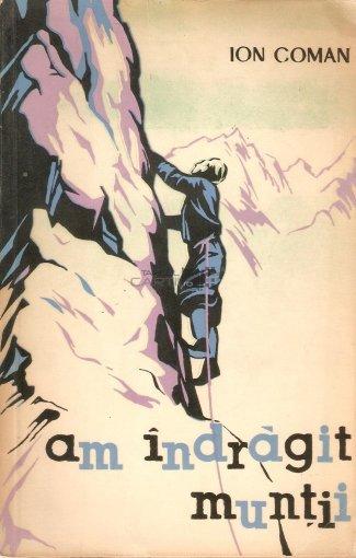 ion coman am indragit muntii uniunii de cultura f 1963 a 485168 510x510 - Biblioteca montaniardului (II)