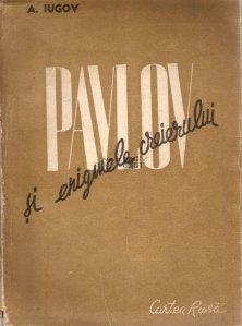 I.P. Pavlov si enigmele creierului