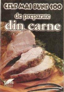 Cele mai bune 100 de preparate din carne