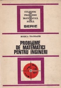 Probleme de matematica pentru ingineri