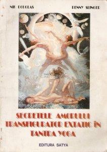 Secretele amorului transfigurator extatic in Tantra Yoga