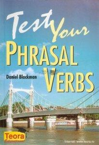 Test Your Phrasal Verbs / Testeaza-ti expresiile frazale.