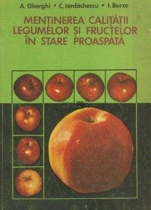 Mentinerea calitatii legumelor si fructelor in stare proaspata